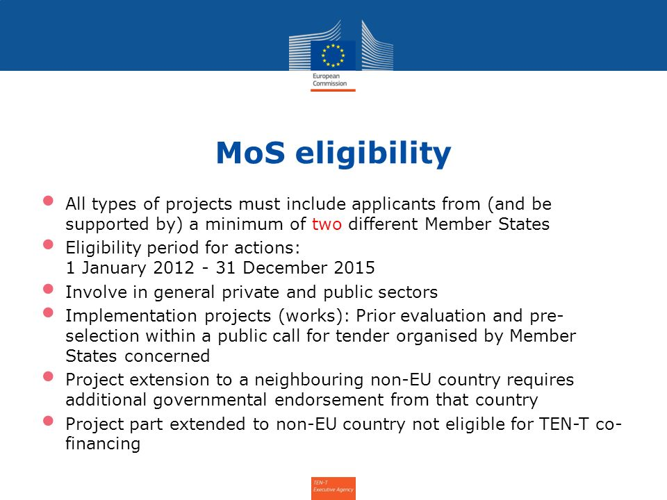 MoS eligibility All types of projects must include applicants from (and be supported by) a minimum of two different Member States Eligibility period f