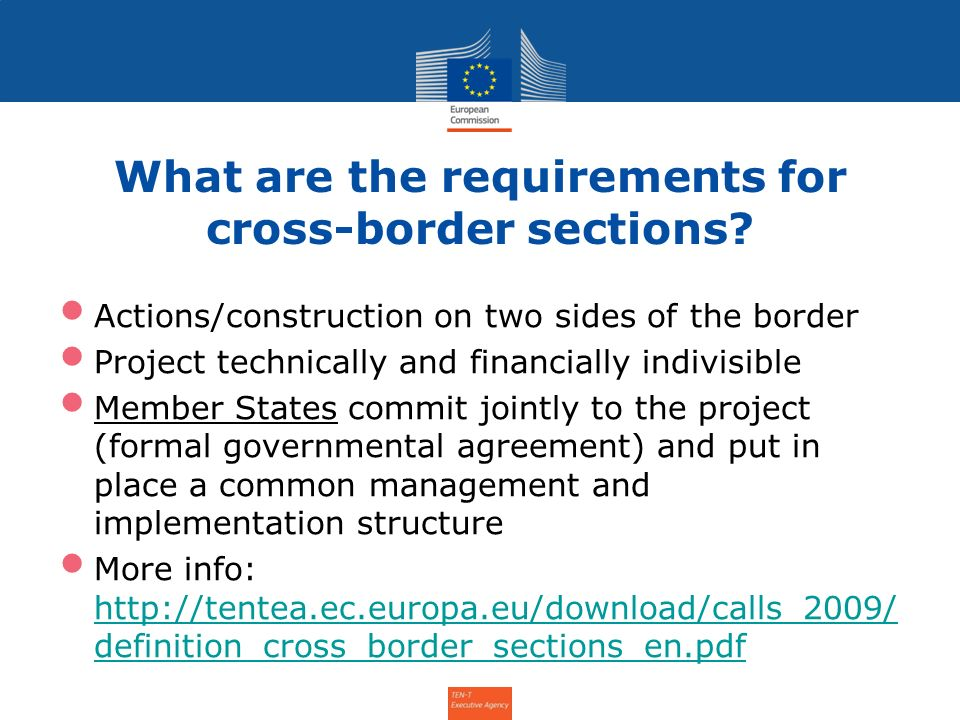 What are the requirements for cross-border sections? Actions/construction on two sides of the border Project technically and financially indivisible M