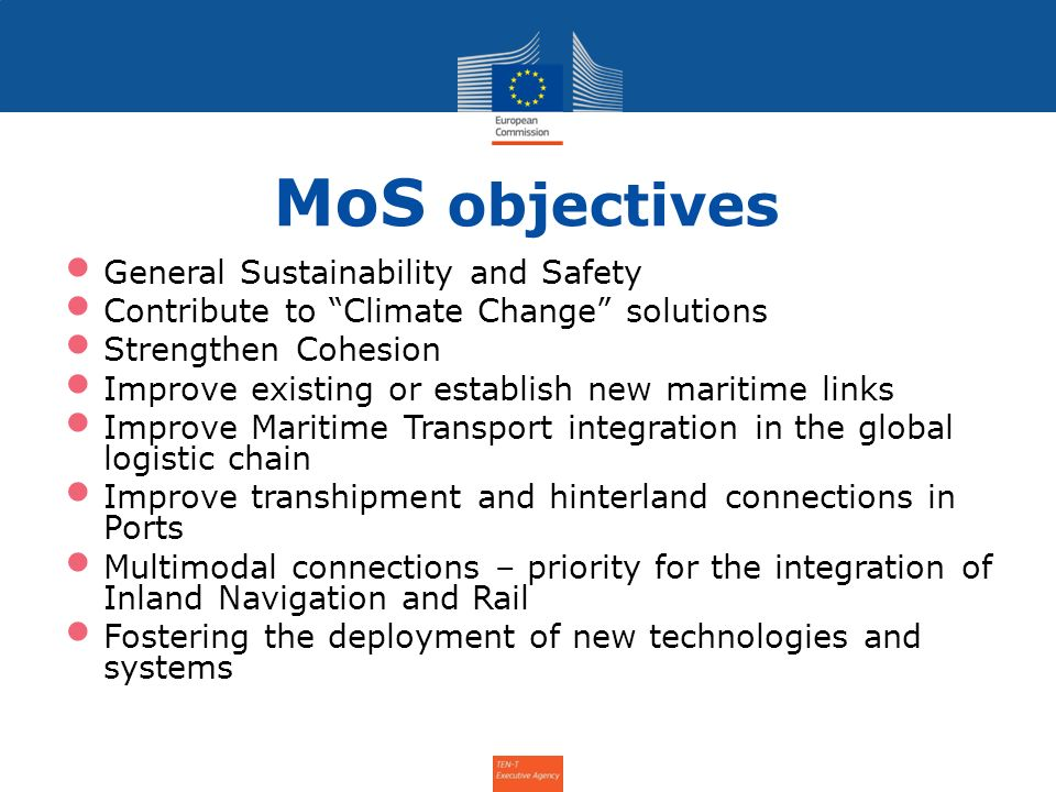 MoS objectives General Sustainability and Safety Contribute to Climate Change solutions Strengthen Cohesion Improve existing or establish new maritime