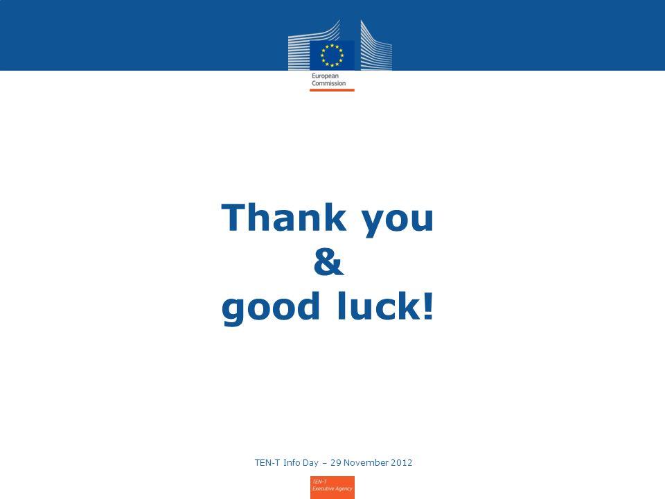 17 Thank you & good luck! TEN-T Info Day – 29 November 2012