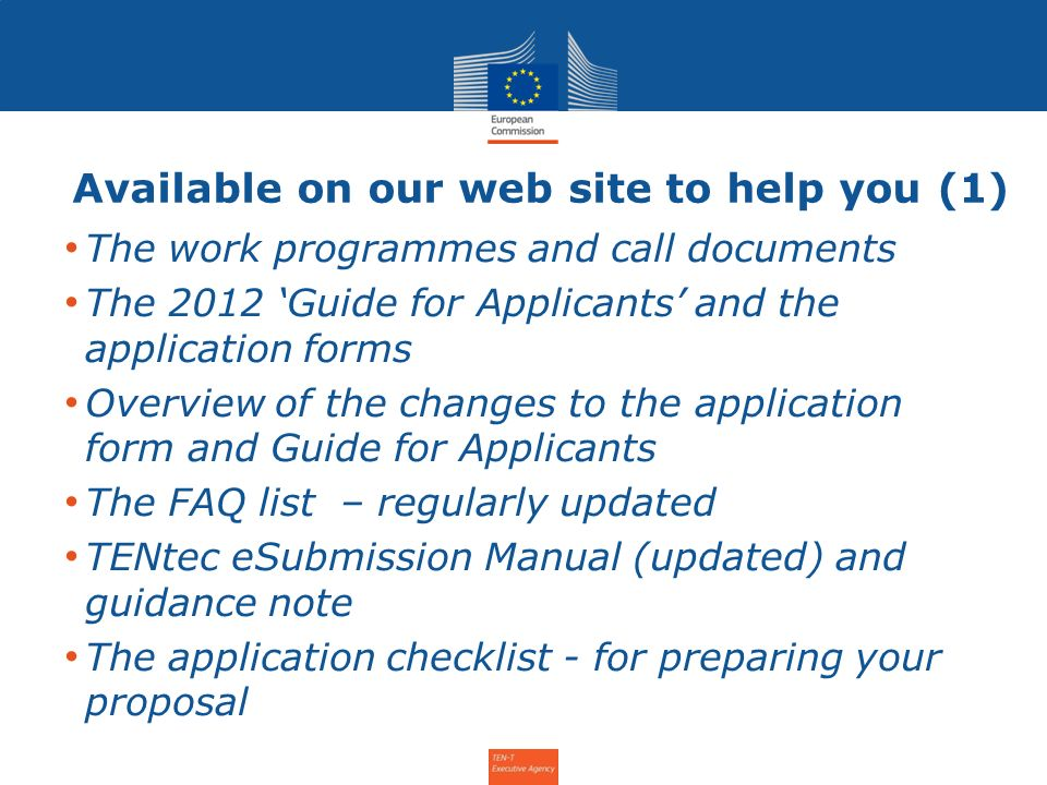 Available on our web site to help you (1) The work programmes and call documents The 2012 Guide for Applicants and the application forms Overview of t