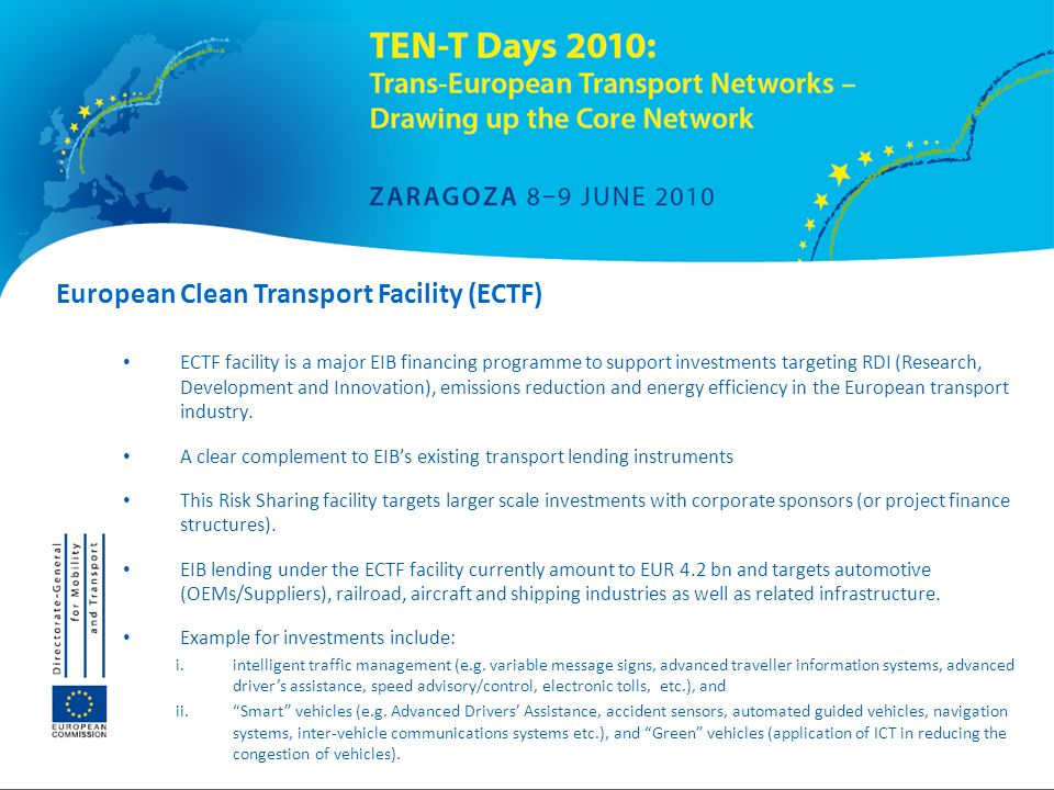 European Clean Transport Facility (ECTF) ECTF facility is a major EIB financing programme to support investments targeting RDI (Research, Development