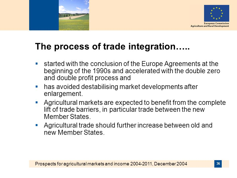 Prospects for agricultural markets and income 2004-2011, December 2004 36 The process of trade integration…..
