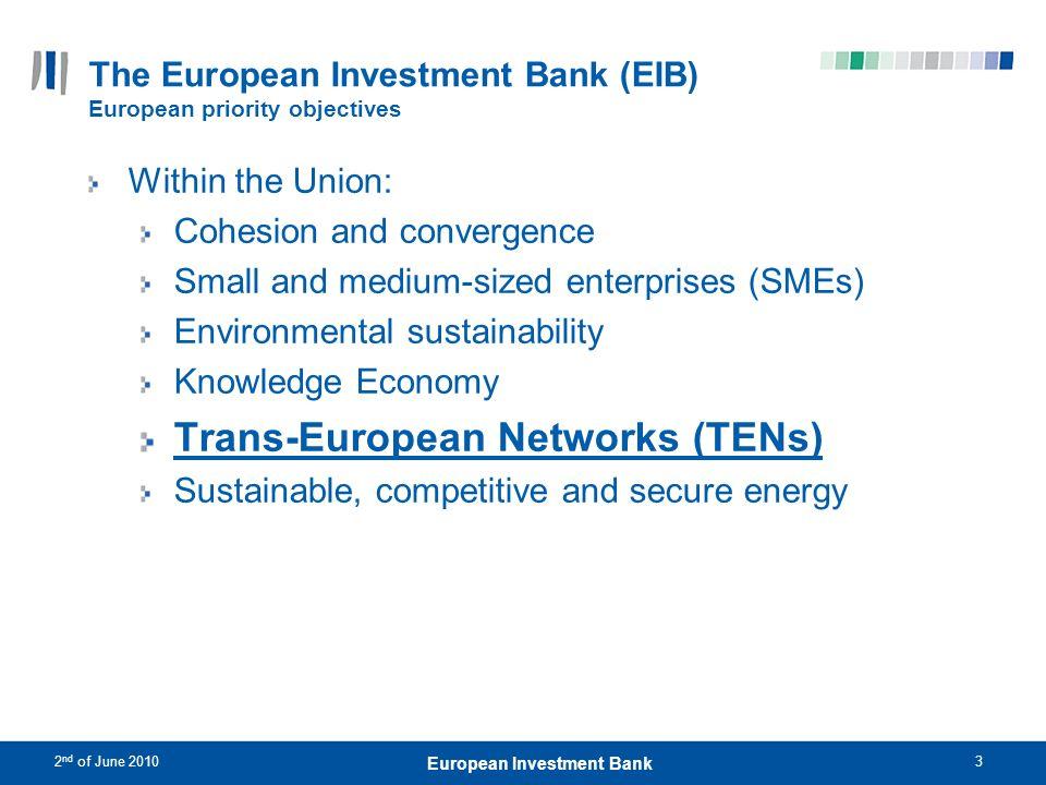 2 nd of June 20104 European Investment Bank Trans-European transport network (TEN-T) Progress until end 2009