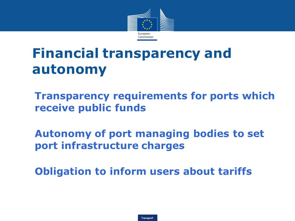 Transport Financial transparency and autonomy 1.Transparency requirements for ports which receive public funds 2. Autonomy of port managing bodies to