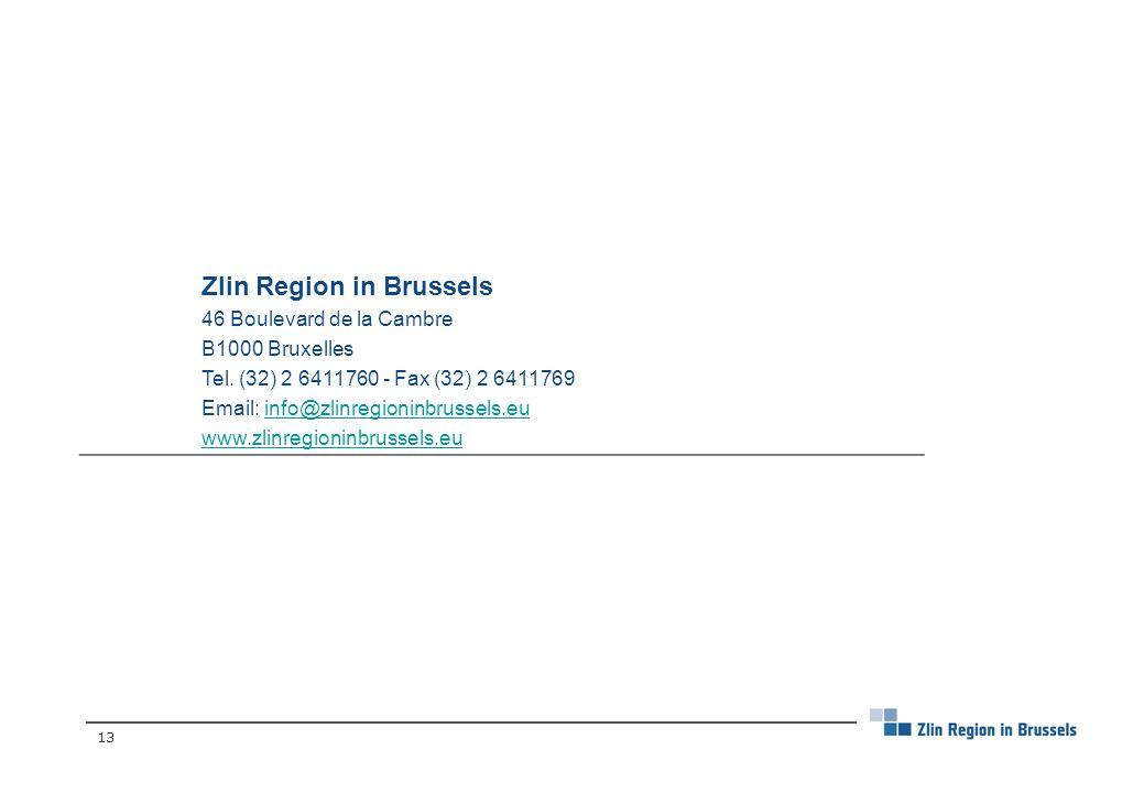 13 Zlin Region in Brussels 46 Boulevard de la Cambre B1000 Bruxelles Tel.