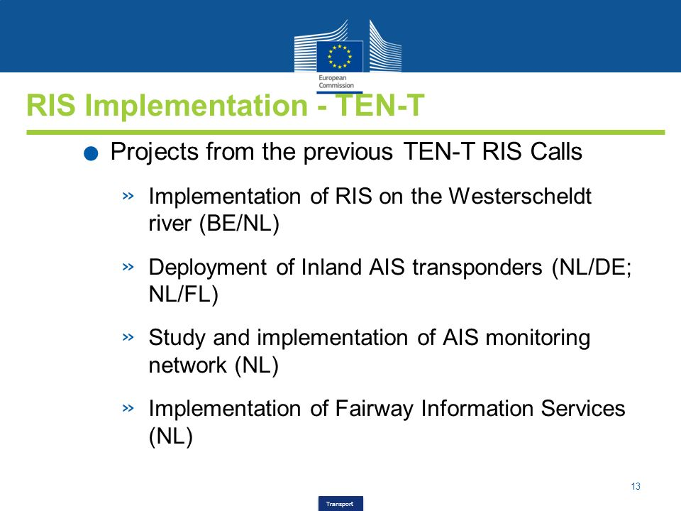 13 Transport RIS Implementation - TEN-T. Projects from the previous TEN-T RIS Calls » Implementation of RIS on the Westerscheldt river (BE/NL) » Deplo