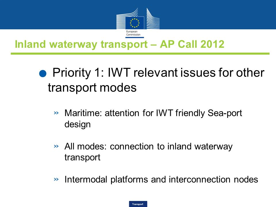 Transport Inland waterway transport – AP Call 2012. Priority 1: IWT relevant issues for other transport modes » Maritime: attention for IWT friendly S
