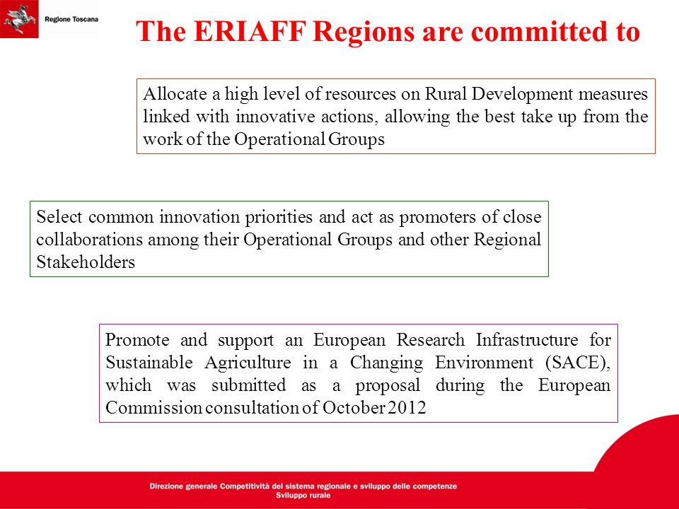 The ERIAFF Regions are committed to Allocate a high level of resources on Rural Development measures linked with innovative actions, allowing the best
