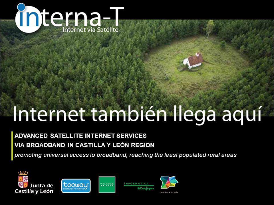 ADVANCED SATELLITE INTERNET SERVICES VIA BROADBAND IN CASTILLA Y LEÓN REGION promoting universal access to broadband, reaching the least populated rural areas