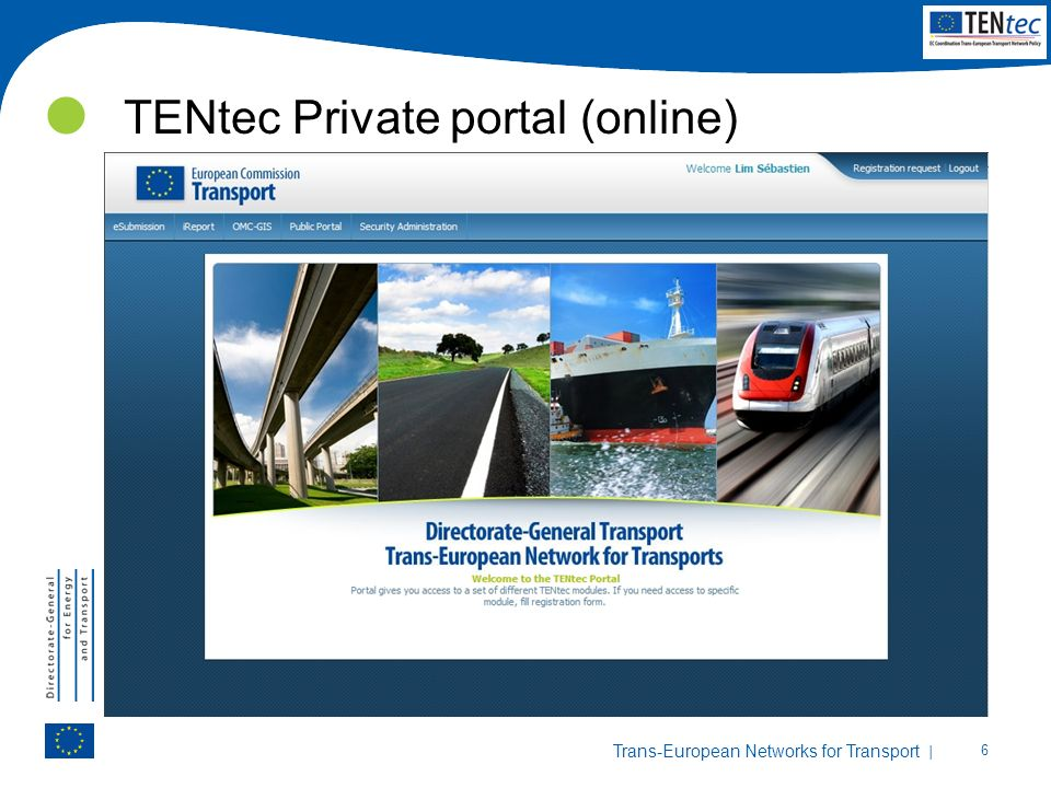 | 6 Trans-European Networks for Transport TENtec Private portal (online)