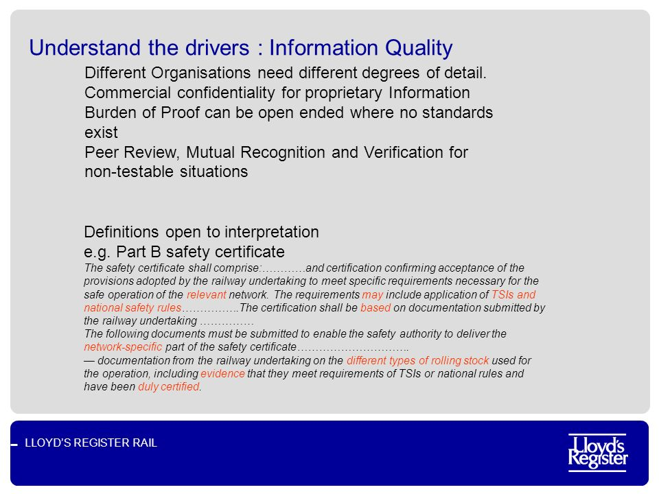 LLOYDS REGISTER RAIL Understand the drivers : Information Quality Different Organisations need different degrees of detail.