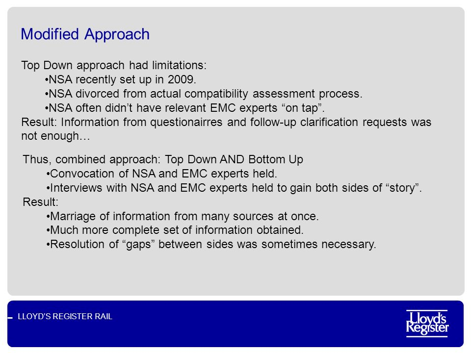LLOYDS REGISTER RAIL Modified Approach Top Down approach had limitations: NSA recently set up in 2009.