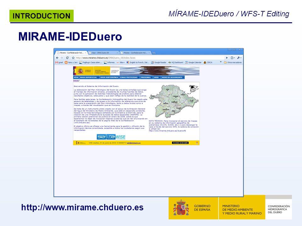 MÍRAME-IDEDuero / WFS-T Editing MIRAME-IDEDuero http://www.mirame.chduero.es INTRODUCTION