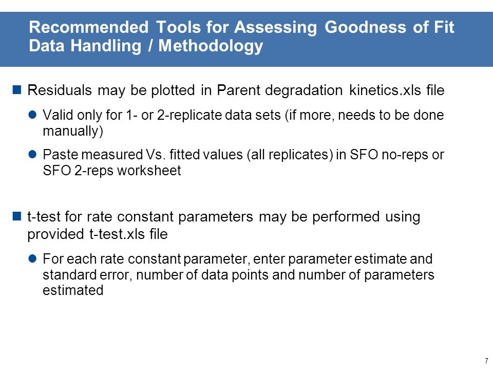 6 Recommended Tools for Assessing Goodness of Fit Data Handling / Methodology Basic data handling Paste ModelMaker output (integration table) in Excel