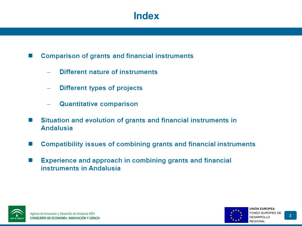 2 Index Comparison of grants and financial instruments Different nature of instruments Different types of projects Quantitative comparison Situation a