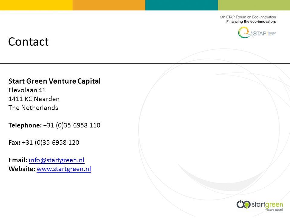 Start Green Venture Capital Flevolaan 41 1411 KC Naarden The Netherlands Telephone: +31 (0)35 6958 110 Fax: +31 (0)35 6958 120 Email: info@startgreen.nl Website: www.startgreen.nlinfo@startgreen.nlwww.startgreen.nl Contact