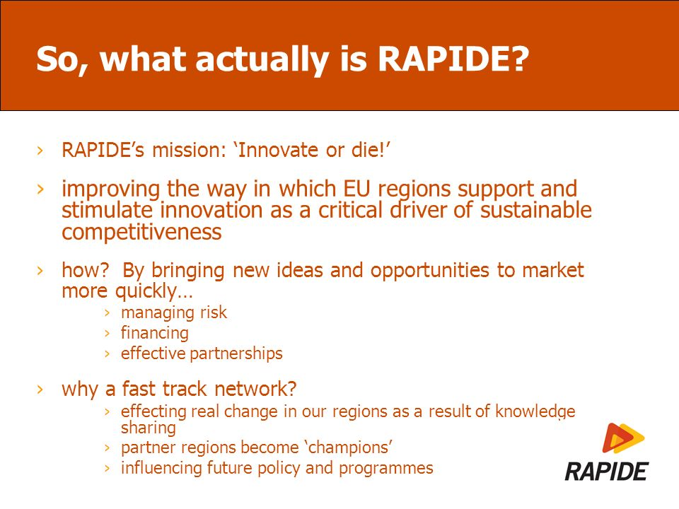 So, what actually is RAPIDE. RAPIDEs mission: Innovate or die.
