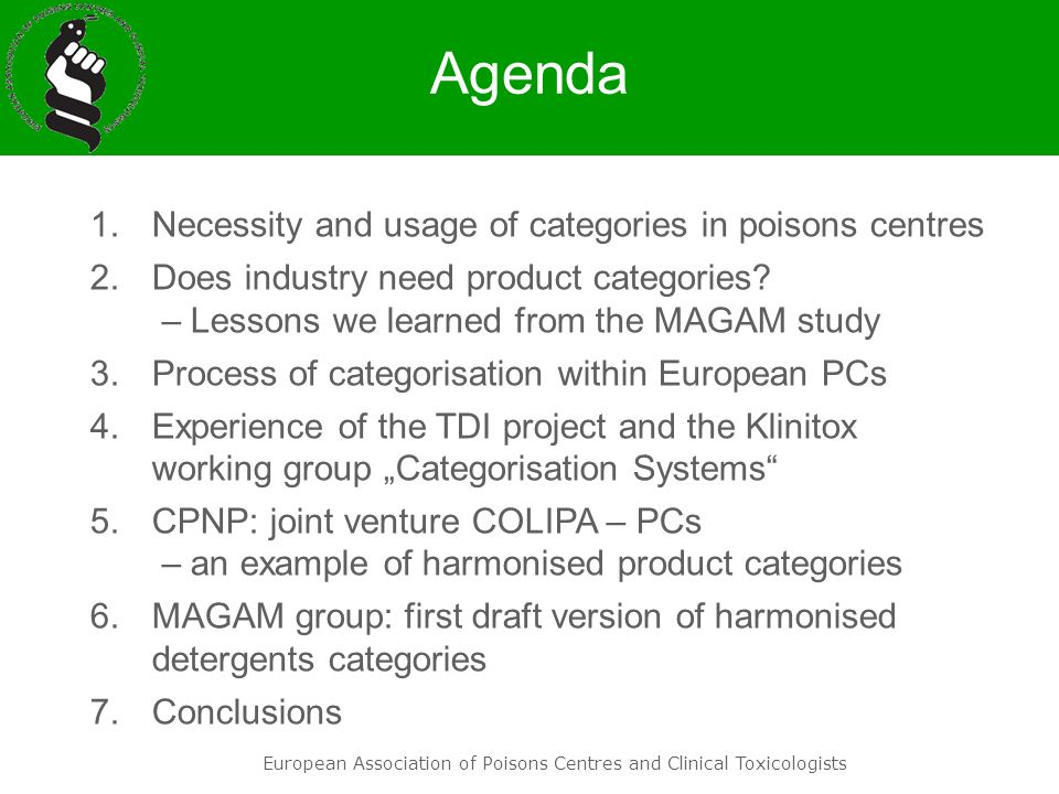 European Association of Poisons Centres and Clinical Toxicologists Agenda 1.Necessity and usage of categories in poisons centres 2.Does industry need