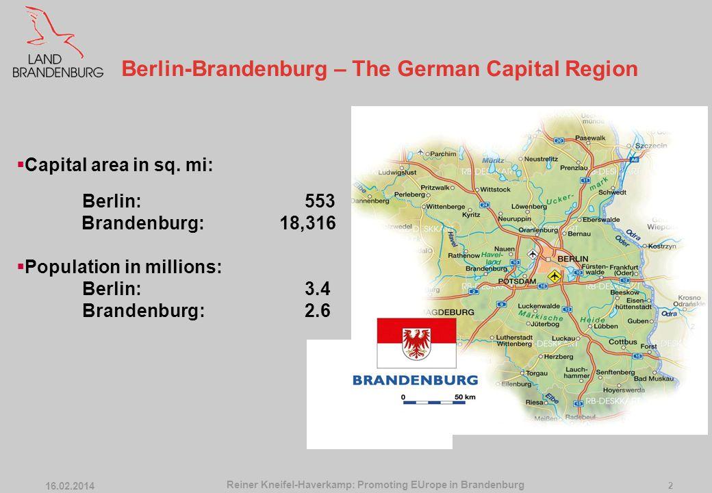 16.02.2014 1 Where is Brandenburg? Reiner Kneifel-Haverkamp: Promoting EUrope in Brandenburg State Chancellery