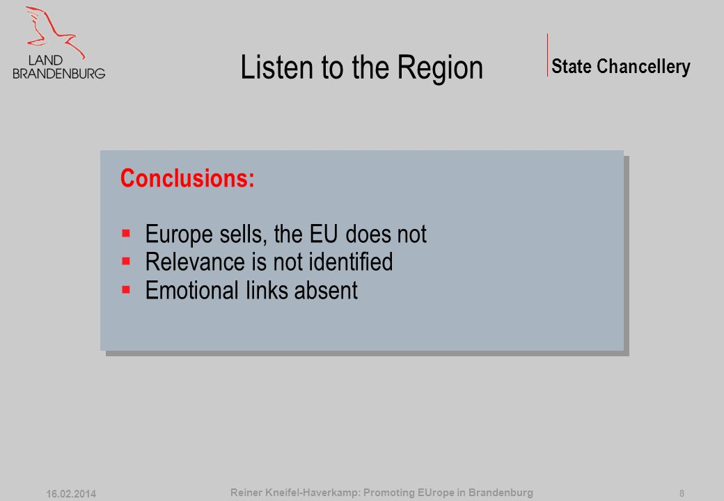 16.02.2014 7 Listen to the Region Message 2: We dont care about the European Union.