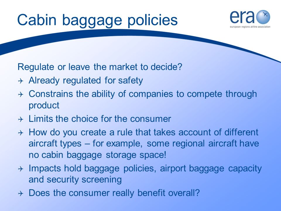 Cabin baggage policies Regulate or leave the market to decide.