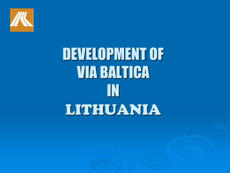 DEVELOPMENT OF VIA BALTICA IN LITHUANIA