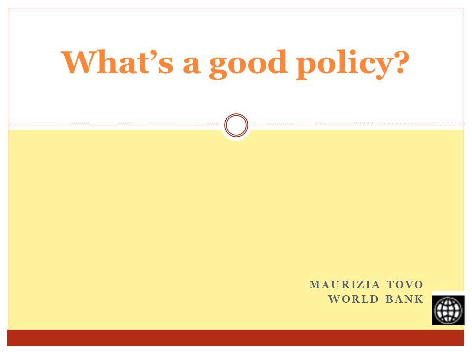 MAURIZIA TOVO WORLD BANK Whats a good policy