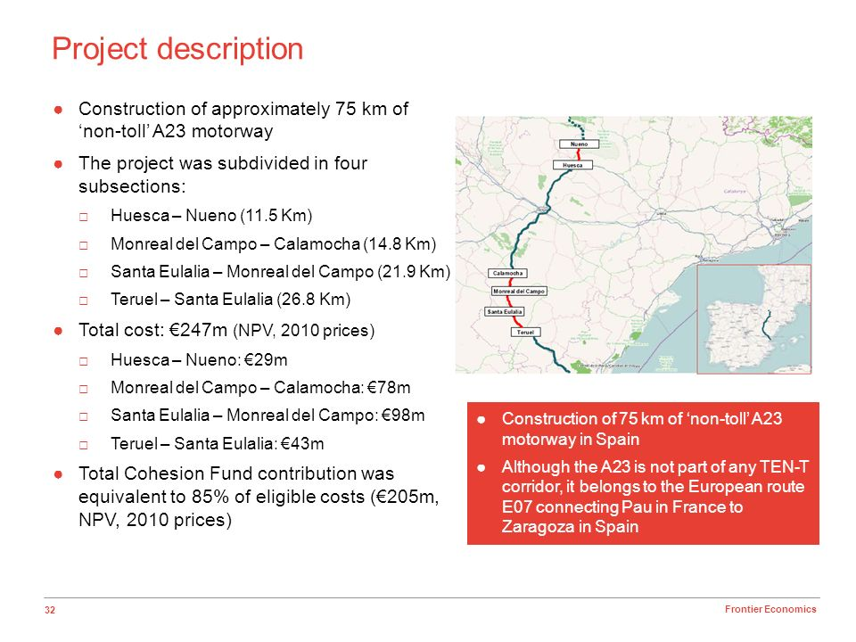 32 Frontier Economics Project description Construction of approximately 75 km of non-toll A23 motorway The project was subdivided in four subsections: