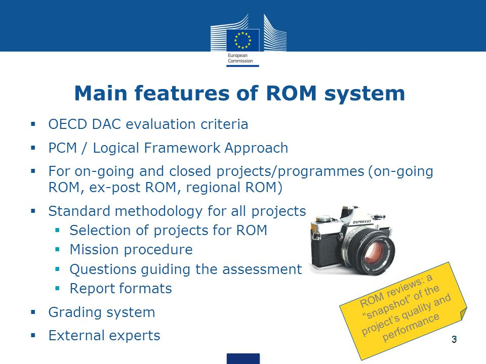 14 ROM reviews for supporting project management Using external experts ROM offers fresh eyes to scrutinize a project: Is the project, with all due flexibility, pursuing its planned course and will it attain its objectives.