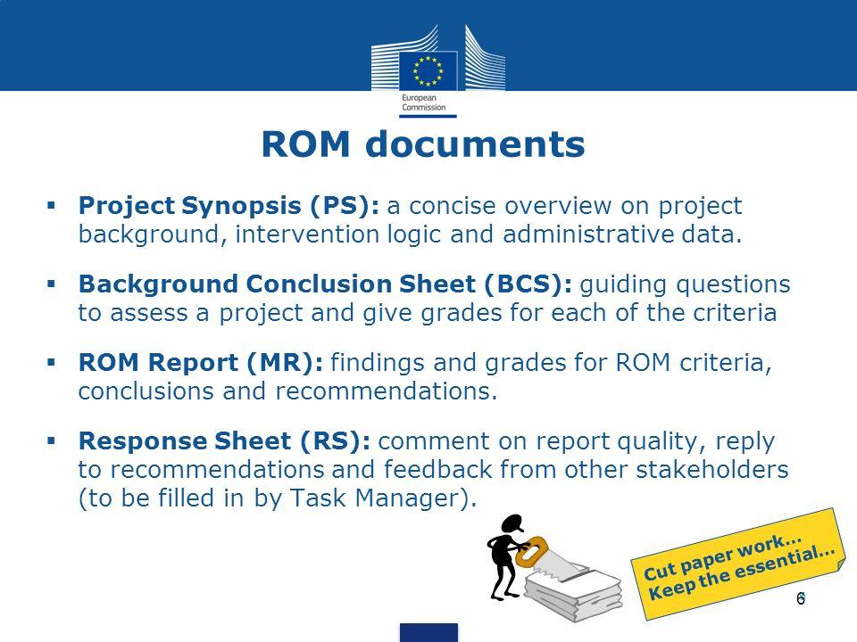 7 ROM assessment criteria - BCS Relevance 1.1 For target group 1.2 For partner government 1.3 For E.U.