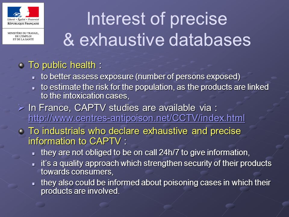 Interest of precise & exhaustive databases To public health : to better assess exposure (number of persons exposed) to better assess exposure (number