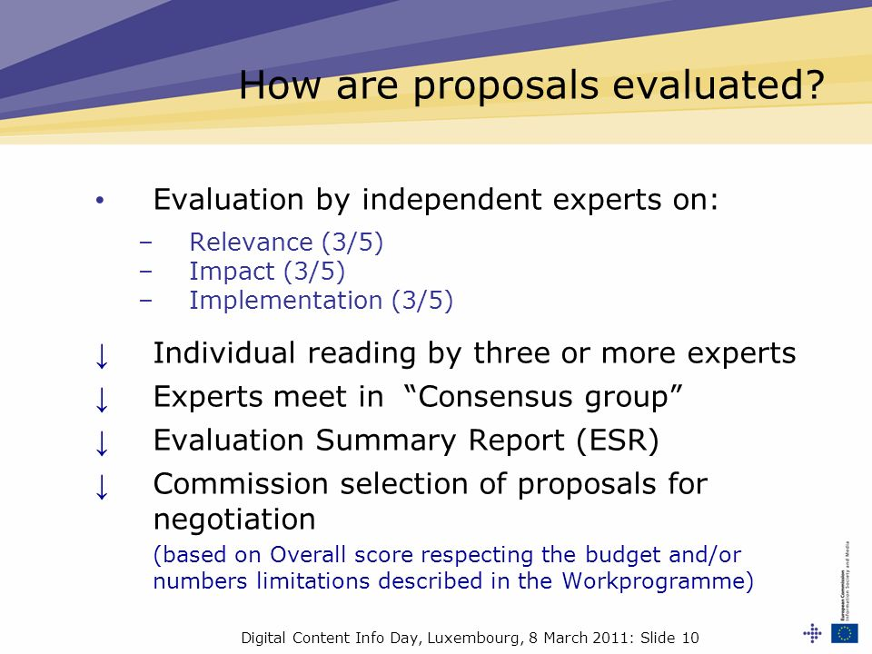Digital Content Info Day, Luxembourg, 8 March 2011: Slide 10 How are proposals evaluated.