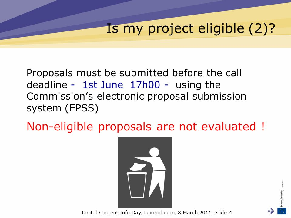 Digital Content Info Day, Luxembourg, 8 March 2011: Slide 4 Is my project eligible (2).
