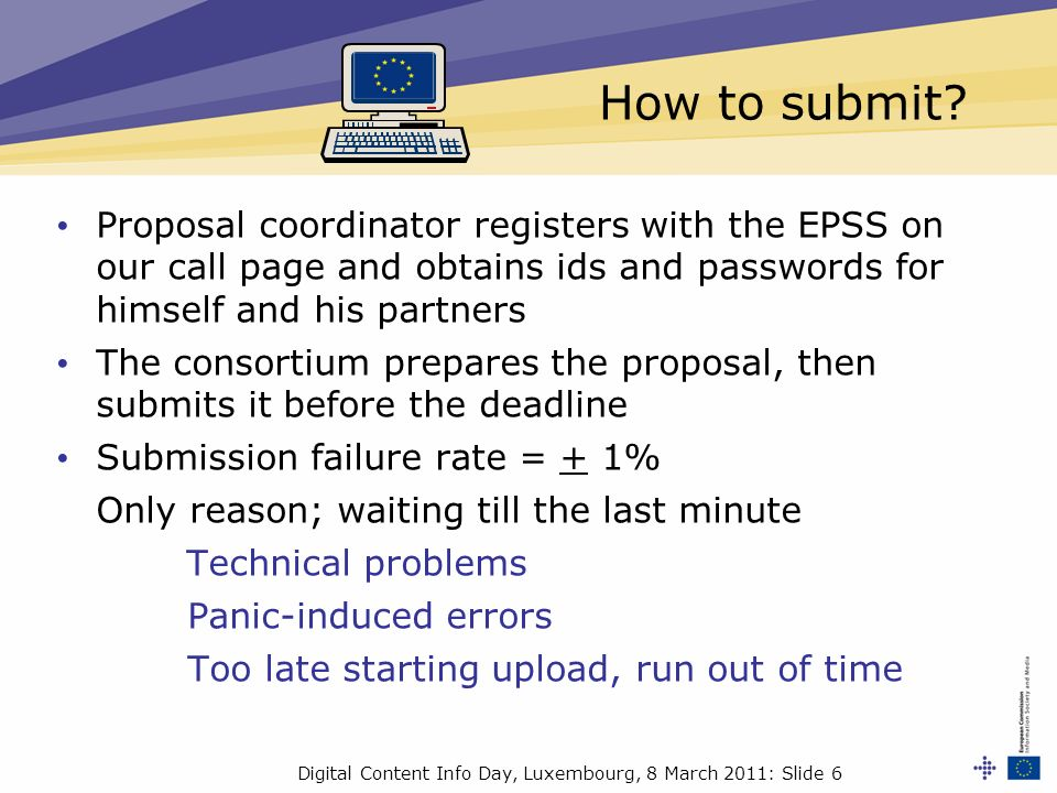 Digital Content Info Day, Luxembourg, 8 March 2011: Slide 6 How to submit.