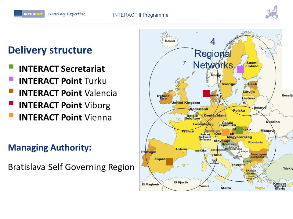Delivery structure INTERACT Secretariat INTERACT Point Turku INTERACT Point Valencia INTERACT Point Viborg INTERACT Point Vienna Managing Authority: B