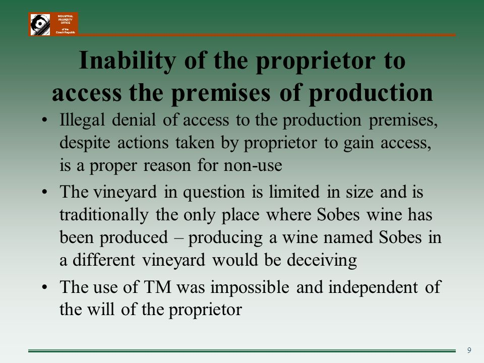 INDUSTRIAL PROPERTY OFFICE of the Czech Republic 9 Inability of the proprietor to access the premises of production Illegal denial of access to the pr