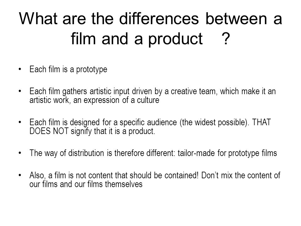 What are the differences between a film and a product.