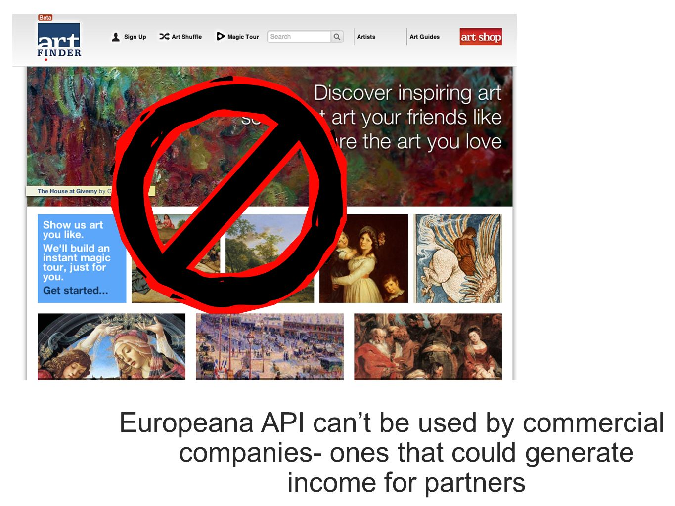 Europeana API cant be used by commercial companies- ones that could generate income for partners