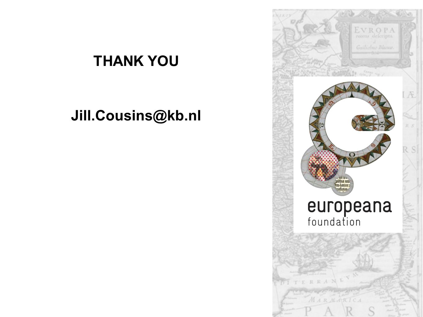 THANK YOU Jill.Cousins@kb.nl