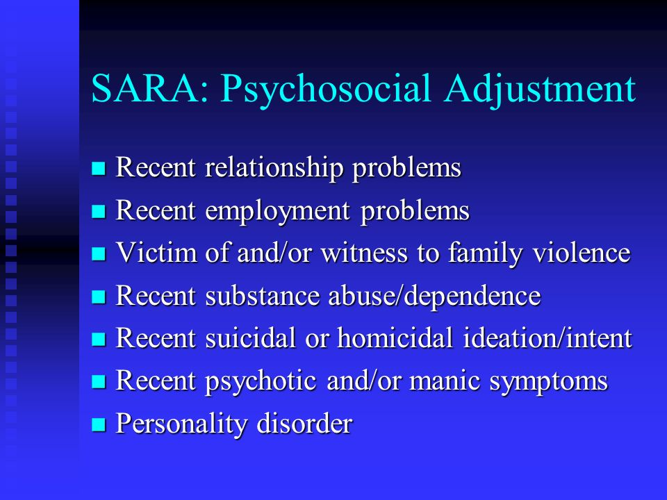 SARA Items: Criminal History n Past assault of family members n Past assault of strangers/acquaintances n Past violation of conditional release or com