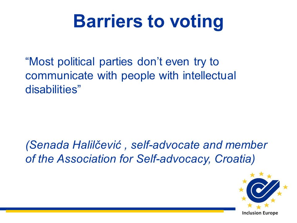 Most political parties dont even try to communicate with people with intellectual disabilities (Senada Halilčević, self-advocate and member of the Ass