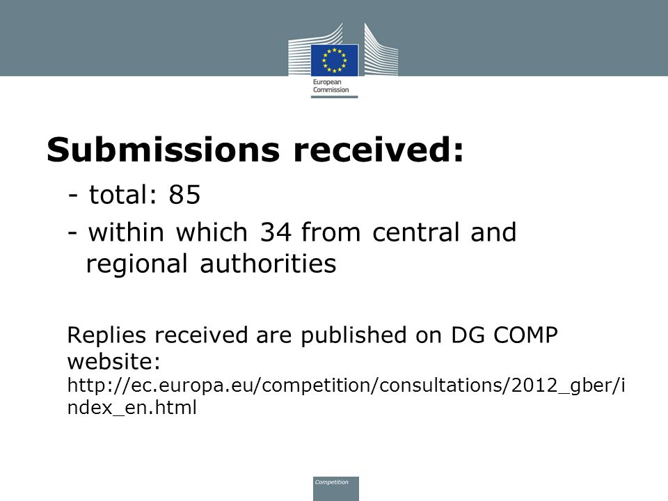 Submissions received: - total: 85 - within which 34 from central and regional authorities Replies received are published on DG COMP website: http://ec