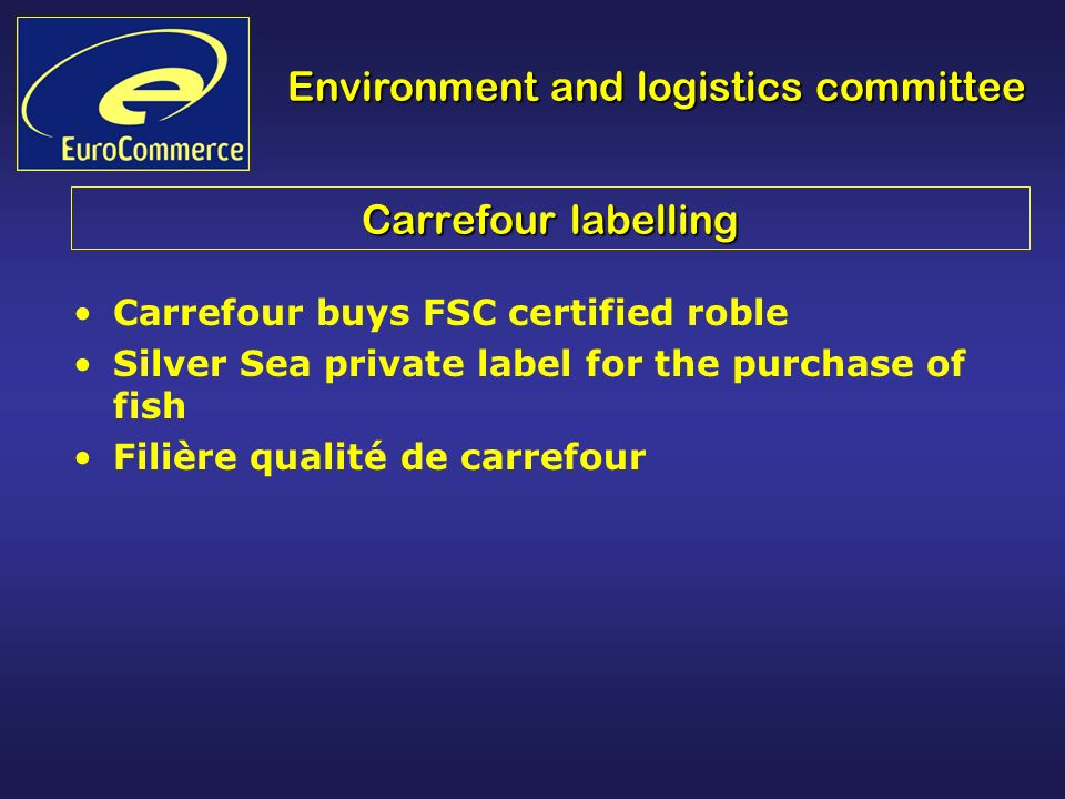 Environment and logistics committee Carrefour labelling Carrefour buys FSC certified roble Silver Sea private label for the purchase of fish Filière qualité de carrefour