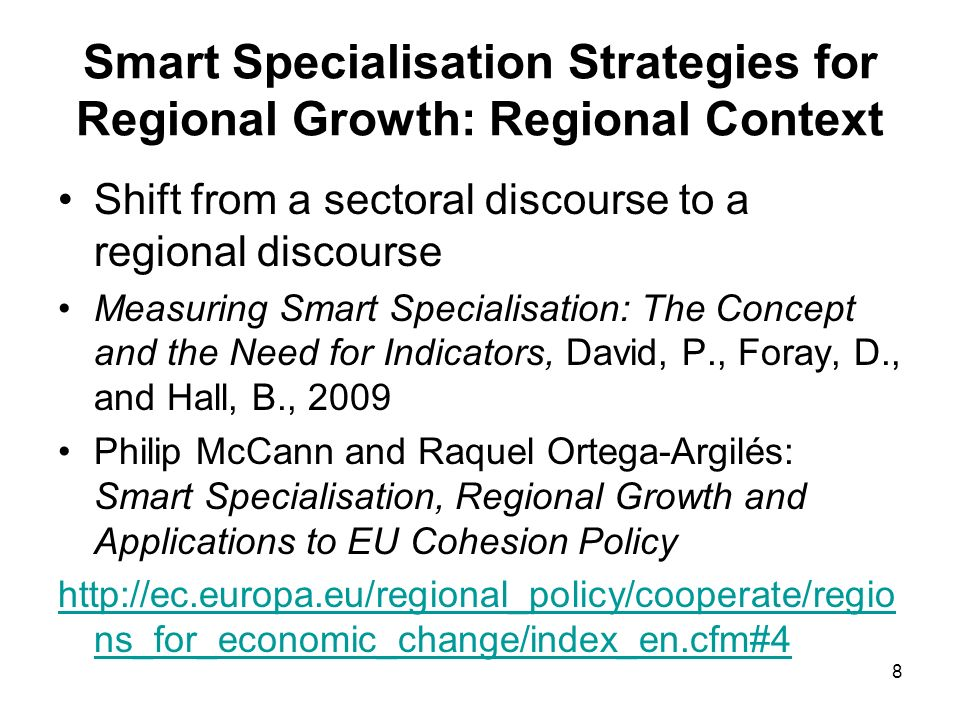 9 Smart Specialisation Strategies for Regional Growth: Regional Context Smart Specialisation elements: Entrepreneurial search processes; Relevant domains; Connectedness In a regional context this translates to: - Embeddedness - Related variety - Connectivity