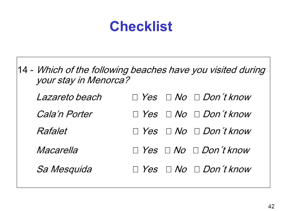 42 14 - Which of the following beaches have you visited during your stay in Menorca? Lazareto beach Yes No Don´t know Calan Porter Yes No Don´t know R