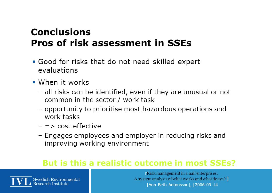 [ Risk management in small enterprises. A system analysis of what works and what doesn´t ] [Ann-Beth Antonsson], [2006-09-14 Conclusions Pros of risk