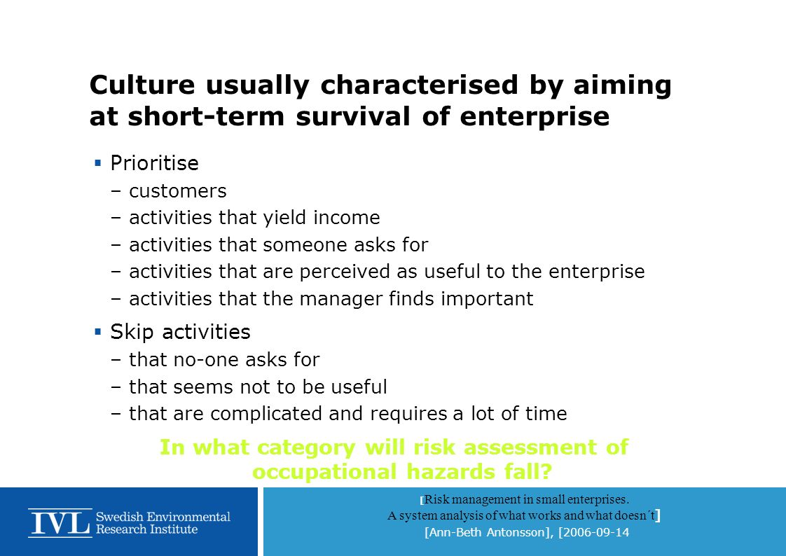 [ Risk management in small enterprises. A system analysis of what works and what doesn´t ] [Ann-Beth Antonsson], [2006-09-14 Culture usually character