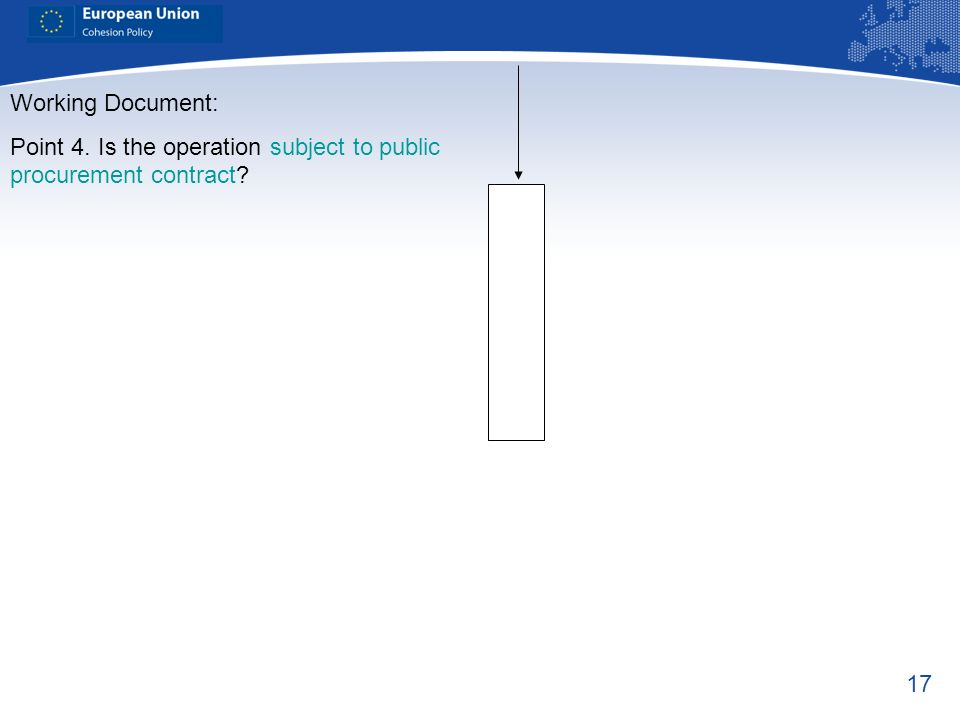17 Working Document: Point 4. Is the operation subject to public procurement contract?