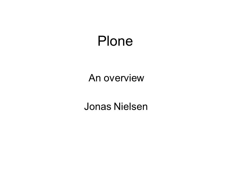 Plone An overview Jonas Nielsen
